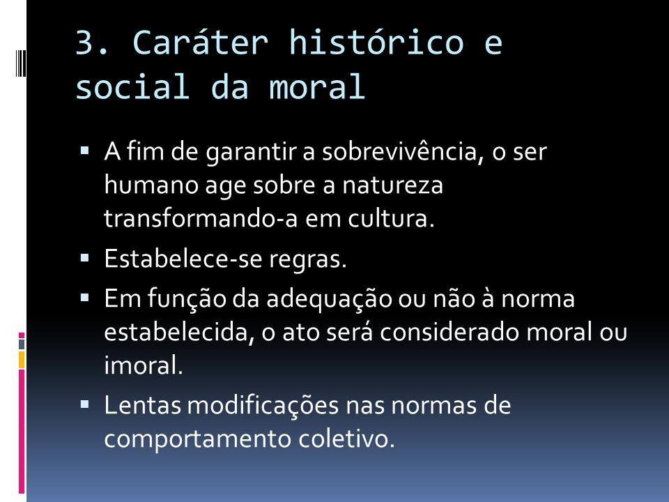 3. Caráter histórico e social da moral