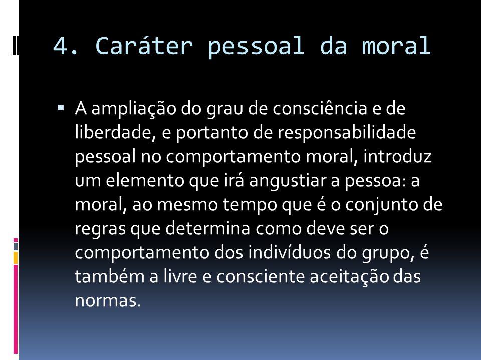 4. Caráter pessoal da moral