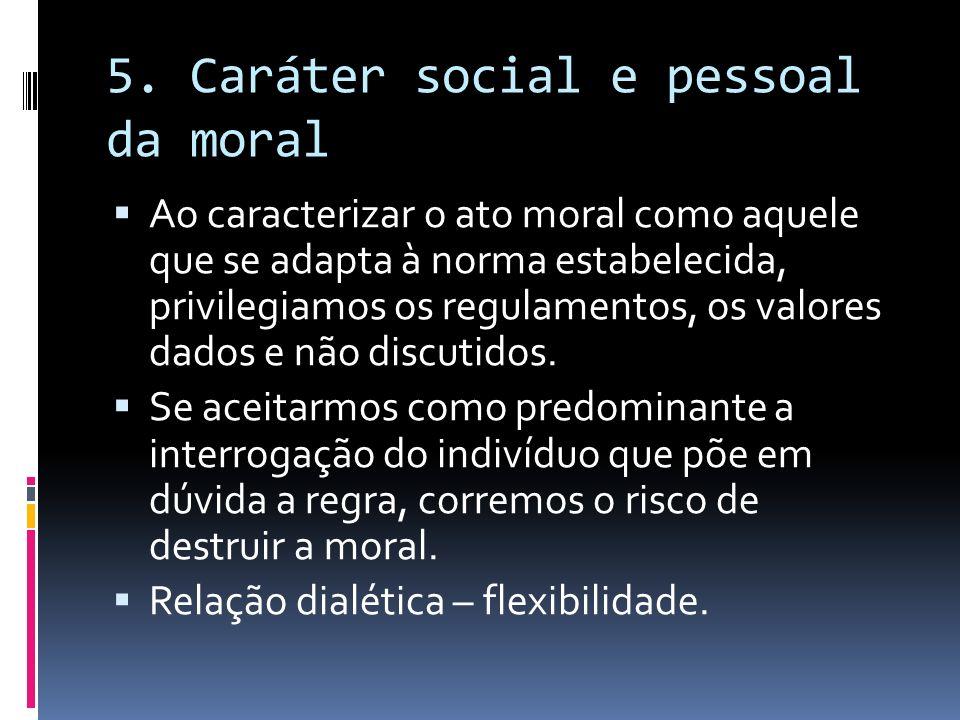 5. Caráter social e pessoal da moral