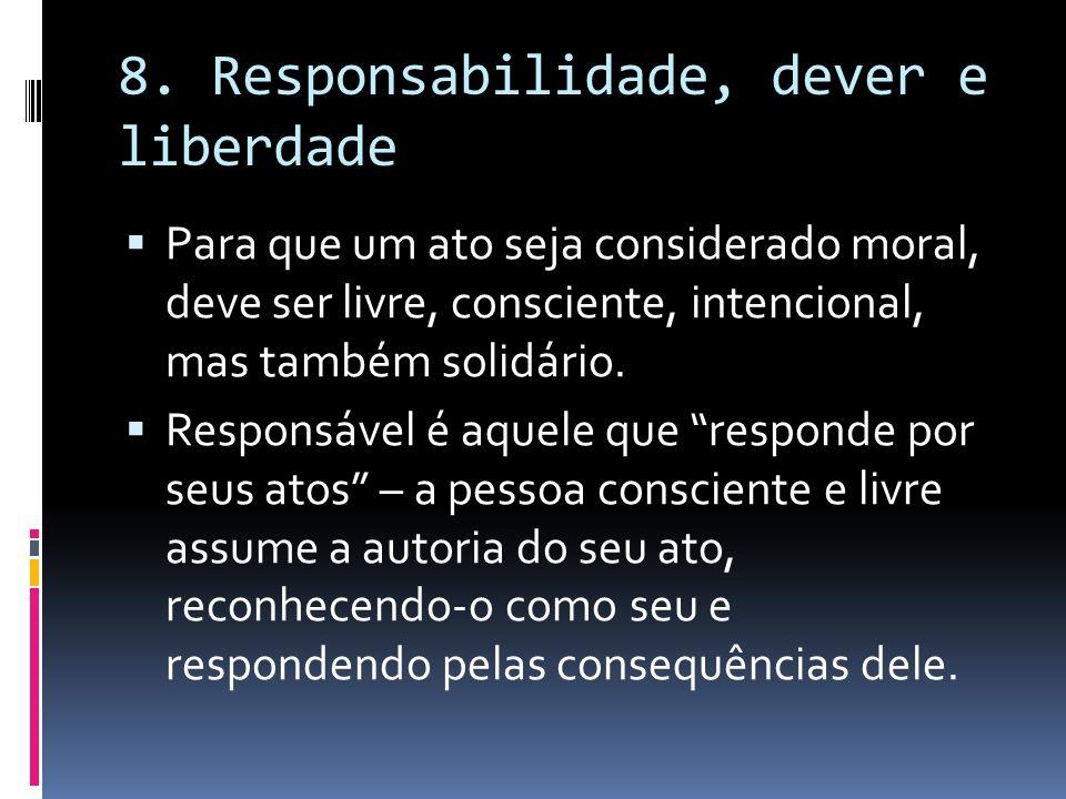 8. Responsabilidade, dever e liberdade