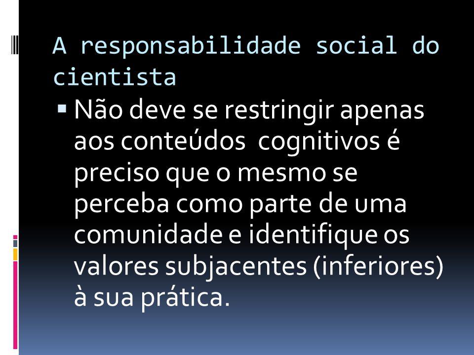 A responsabilidade social do cientista