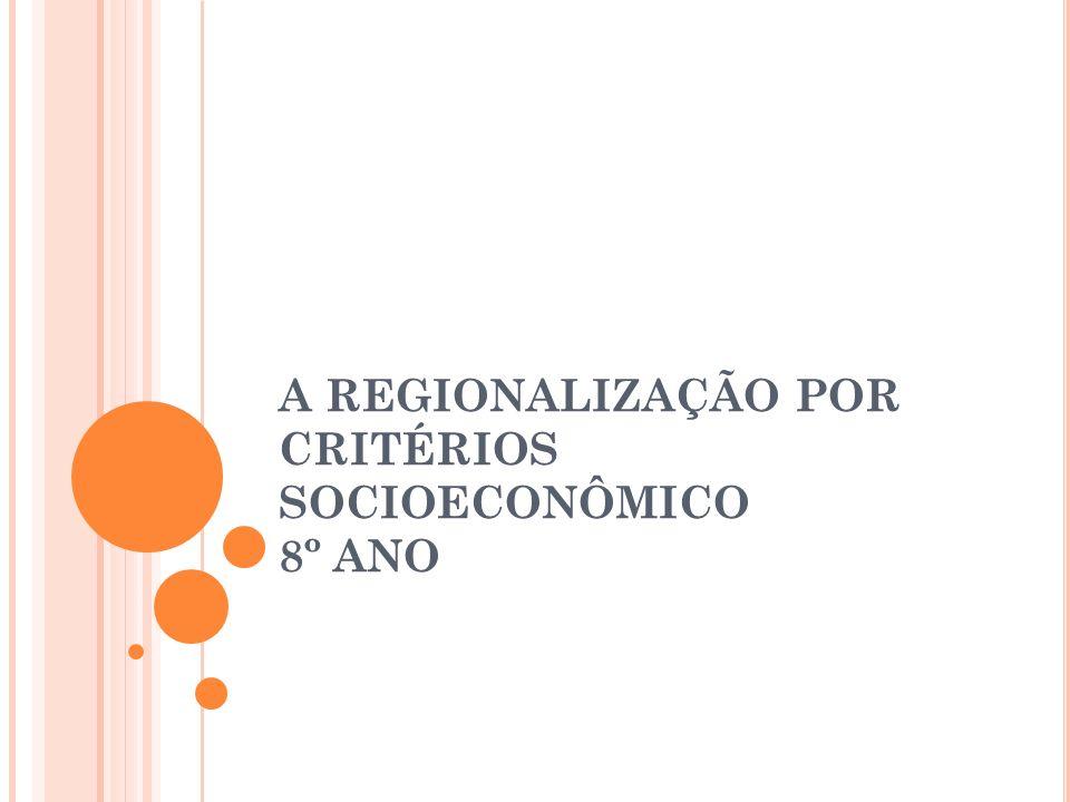 A REGIONALIZAÇÃO POR CRITÉRIOS SOCIOECONÔMICO 8º ANO