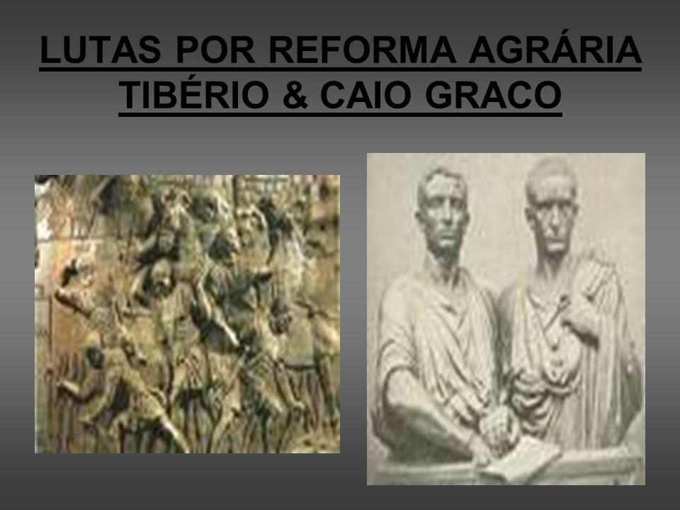 LUTAS POR REFORMA AGRÁRIA TIBÉRIO & CAIO GRACO