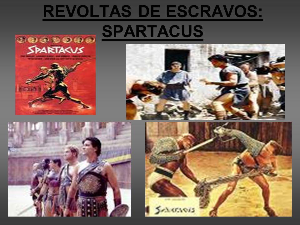 REVOLTAS DE ESCRAVOS: SPARTACUS