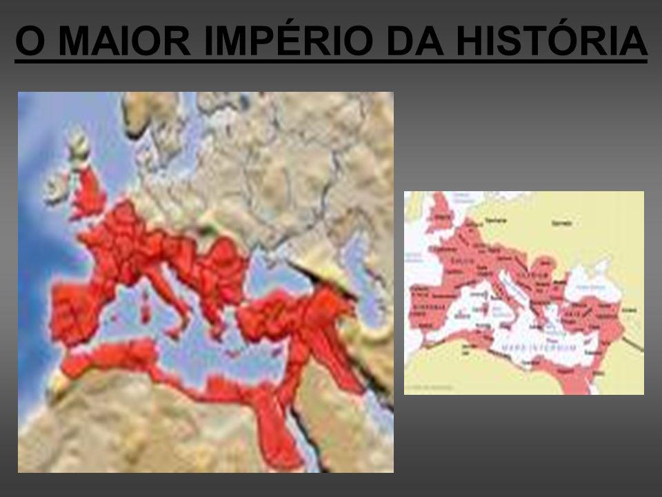 O MAIOR IMPÉRIO DA HISTÓRIA