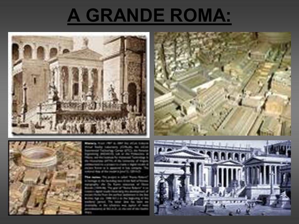 A GRANDE ROMA: