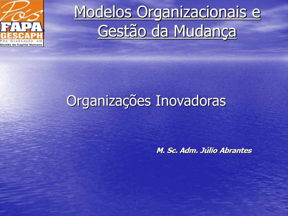Modelos Organizacionais e Gestão da Mudança