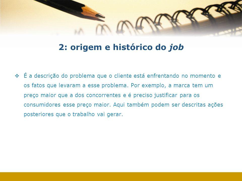 2: origem e histórico do job