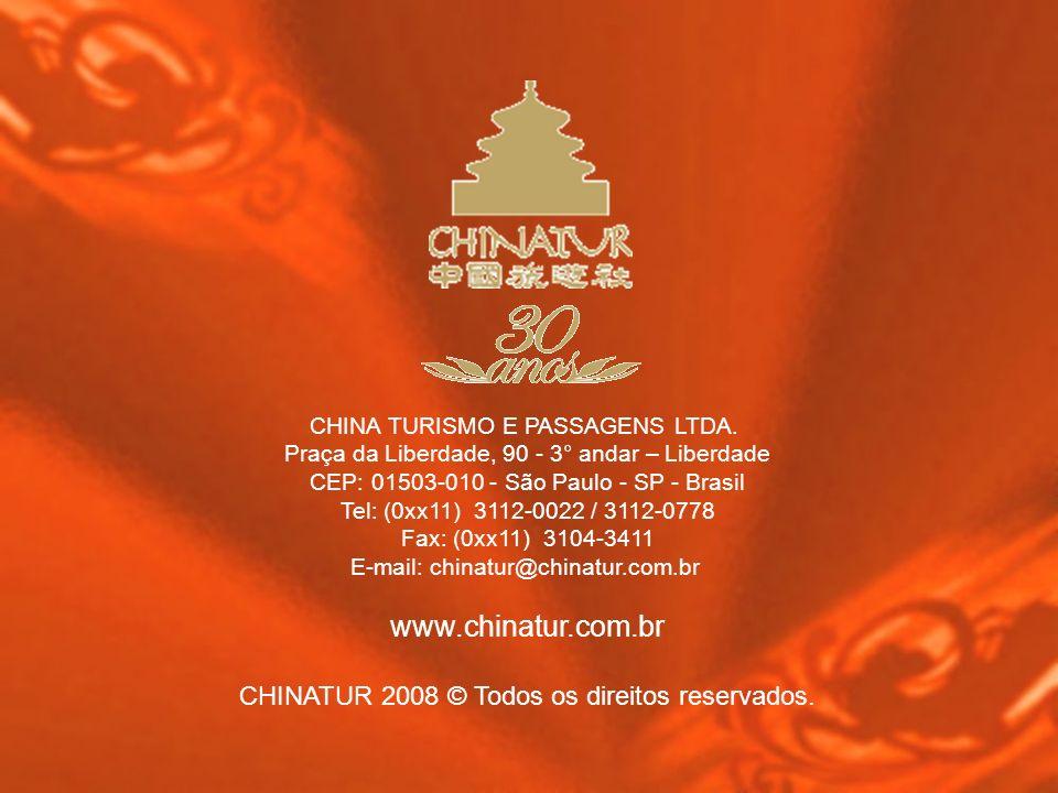 www.chinatur.com.br CHINATUR 2008 © Todos os direitos reservados.
