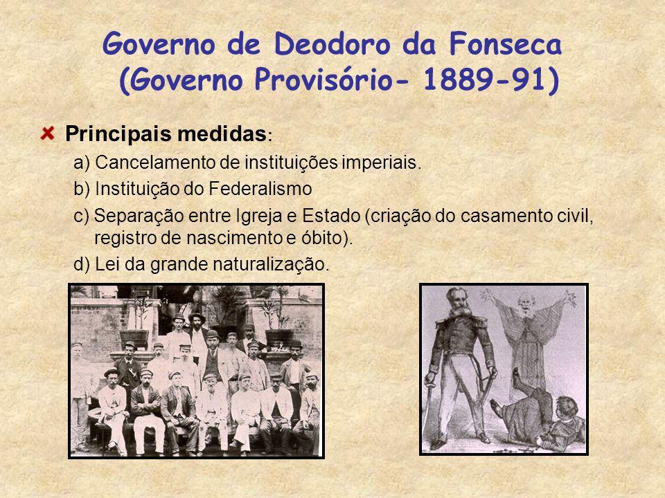 Governo de Deodoro da Fonseca (Governo Provisório- 1889-91)
