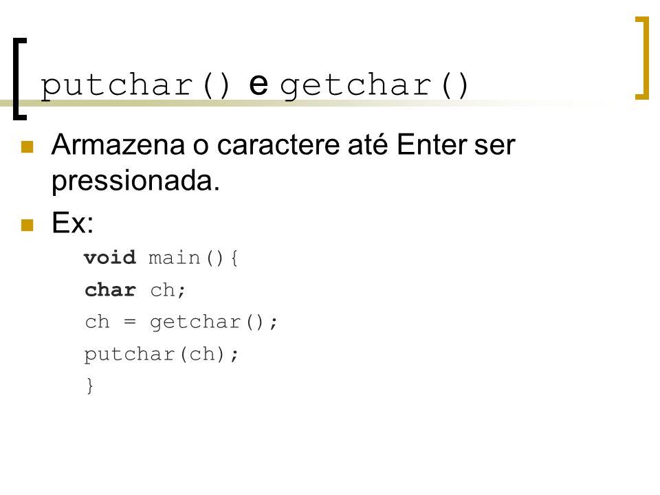 putchar() e getchar()