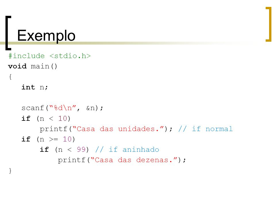 Exemplo #include <stdio.h> void main()‏ { int n;