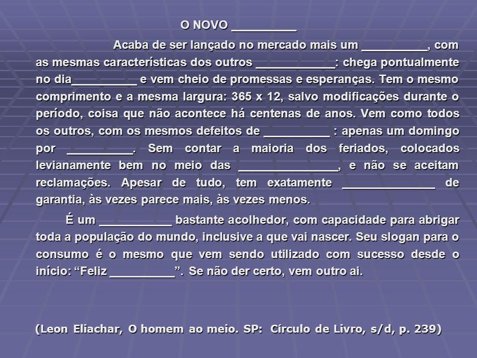 (Leon Eliachar, O homem ao meio. SP: Círculo de Livro, s/d, p. 239)