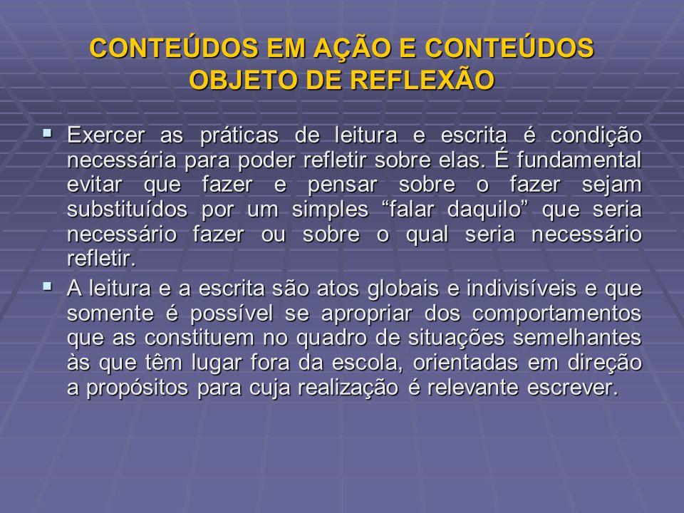 CONTEÚDOS EM AÇÃO E CONTEÚDOS OBJETO DE REFLEXÃO