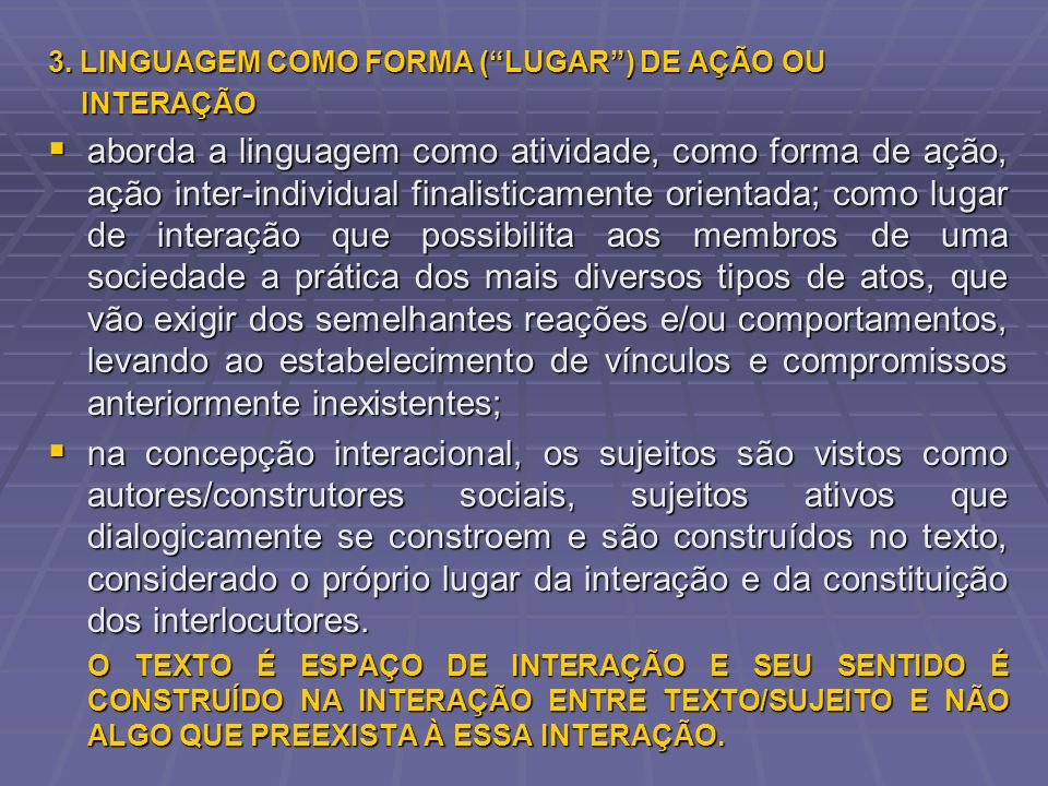 3. LINGUAGEM COMO FORMA ( LUGAR ) DE AÇÃO OU