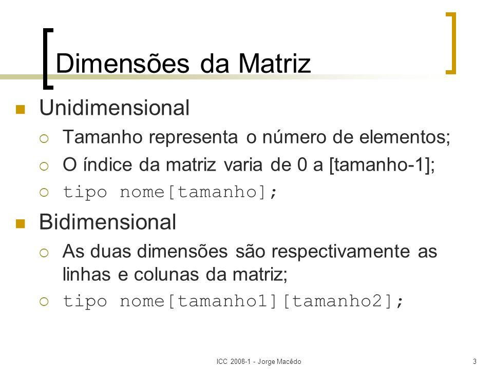 Dimensões da Matriz Unidimensional Bidimensional