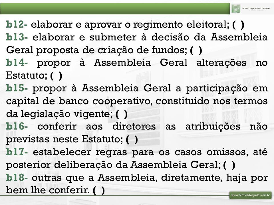 b12- elaborar e aprovar o regimento eleitoral; ( )