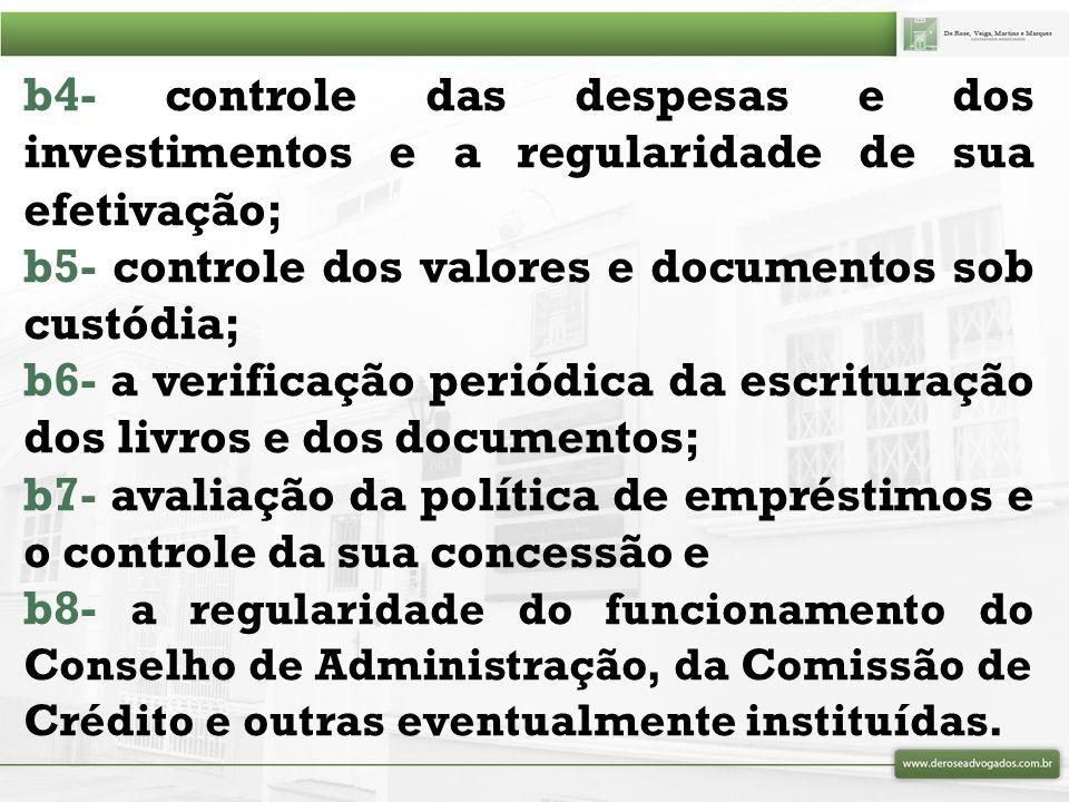 b4- controle das despesas e dos investimentos e a regularidade de sua efetivação;