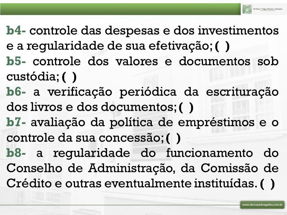 b4- controle das despesas e dos investimentos e a regularidade de sua efetivação; ( )