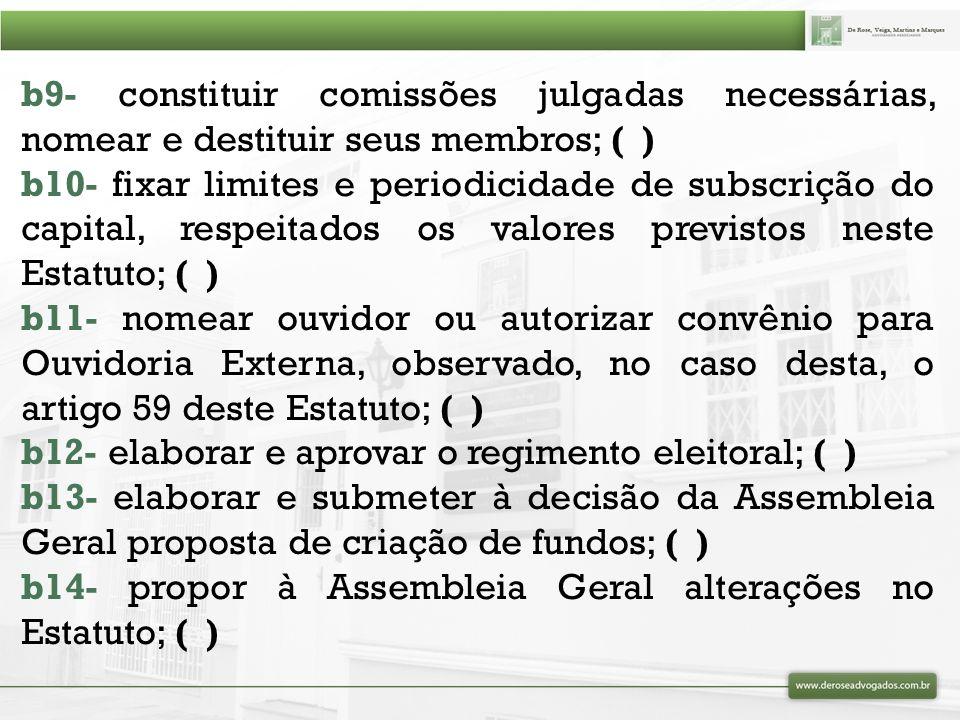 b9- constituir comissões julgadas necessárias, nomear e destituir seus membros; ( )