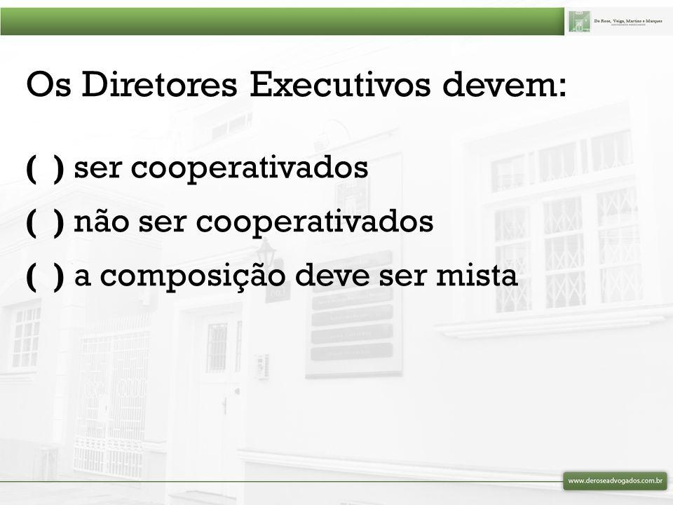 Os Diretores Executivos devem: