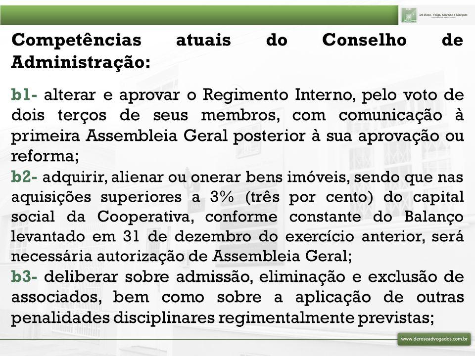 Competências atuais do Conselho de Administração: