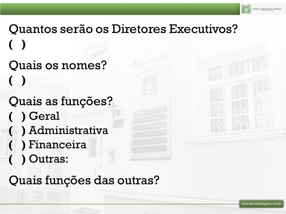 Quantos serão os Diretores Executivos Quais os nomes