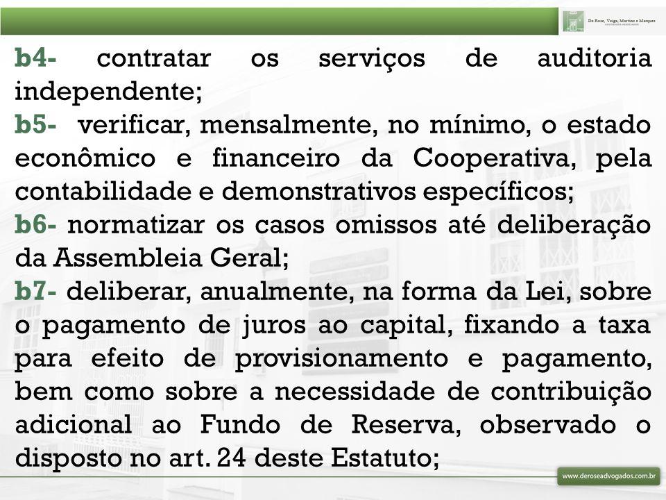 b4- contratar os serviços de auditoria independente;
