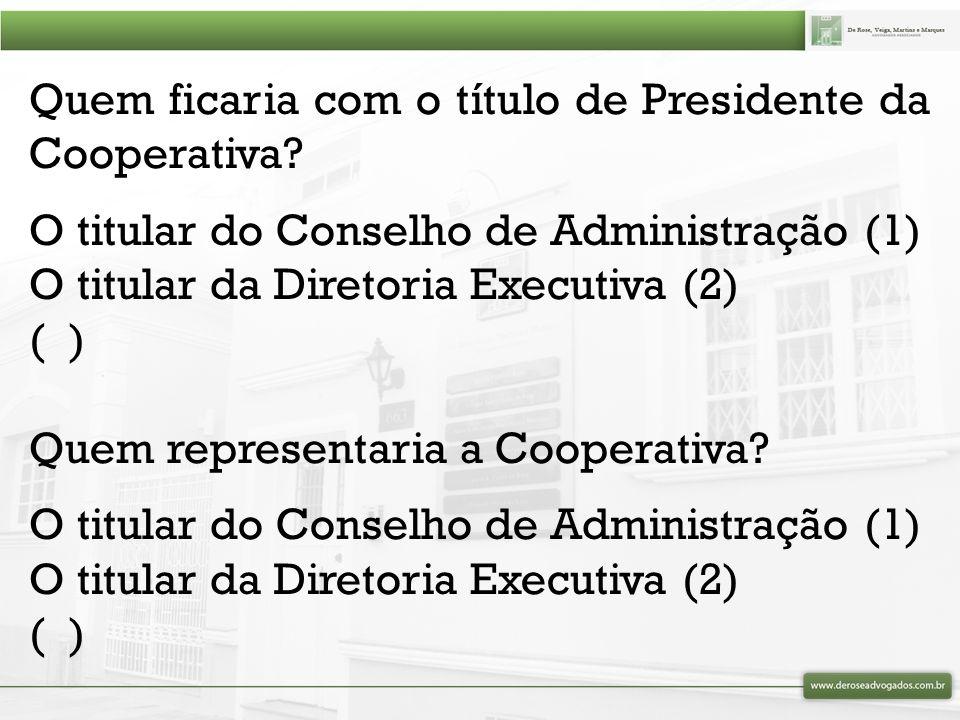 Quem ficaria com o título de Presidente da Cooperativa