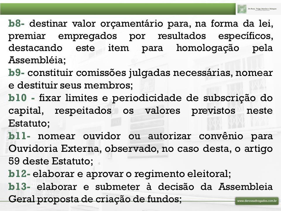 b8- destinar valor orçamentário para, na forma da lei, premiar empregados por resultados específicos, destacando este item para homologação pela Assembléia;