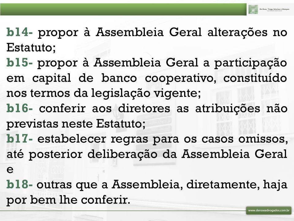 b14- propor à Assembleia Geral alterações no Estatuto;