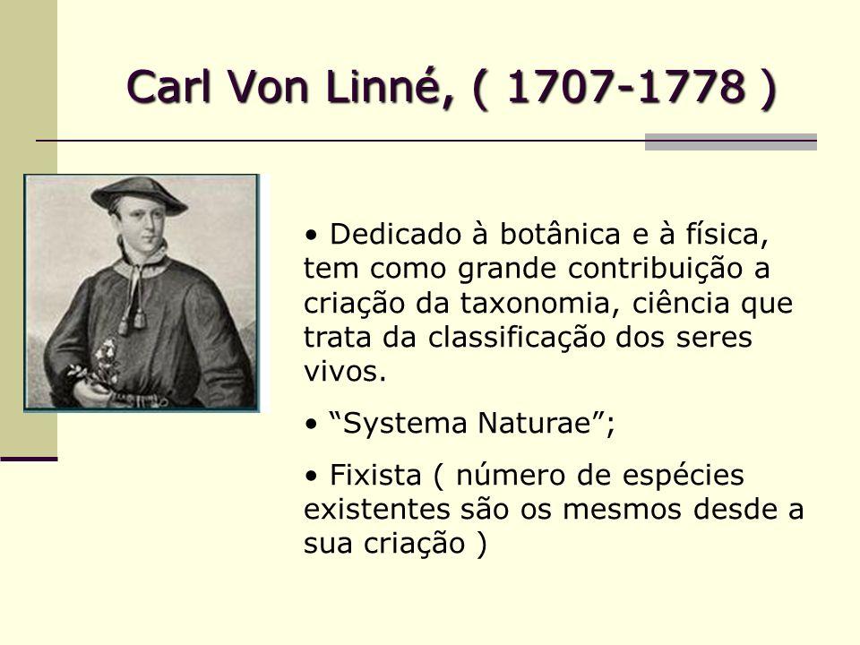 Carl Von Linné, ( 1707-1778 )