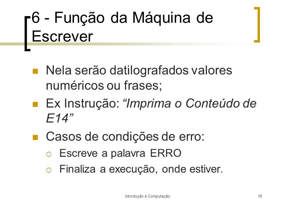 6 - Função da Máquina de Escrever