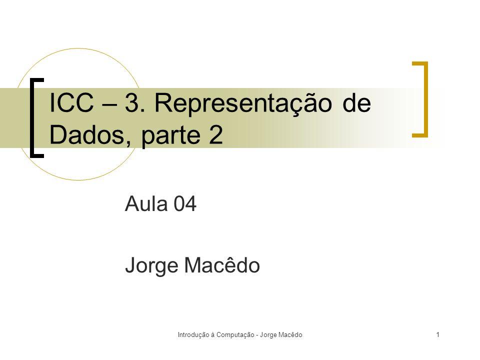 ICC – 3. Representação de Dados, parte 2