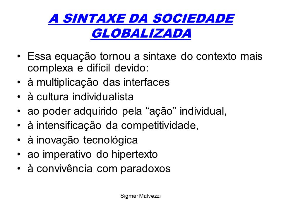 A SINTAXE DA SOCIEDADE GLOBALIZADA