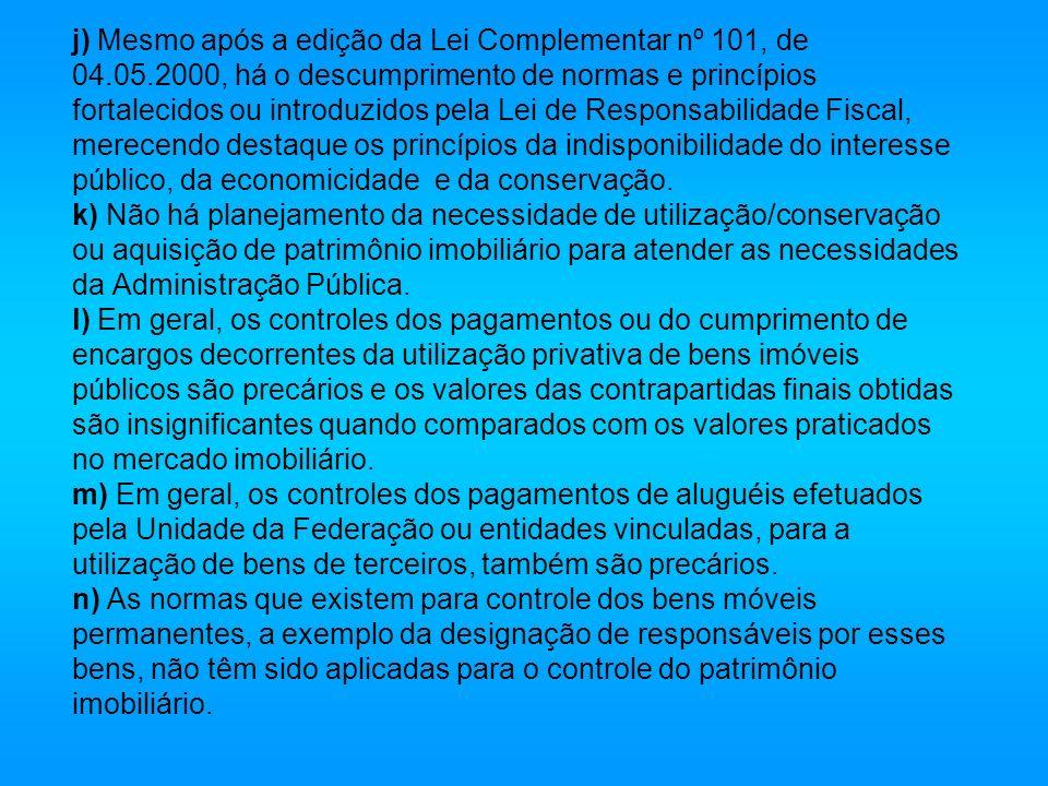 j) Mesmo após a edição da Lei Complementar nº 101, de 04. 05