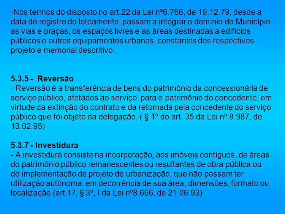 Nos termos do disposto no art. 22 da Lei nº6. 766, de 19. 12