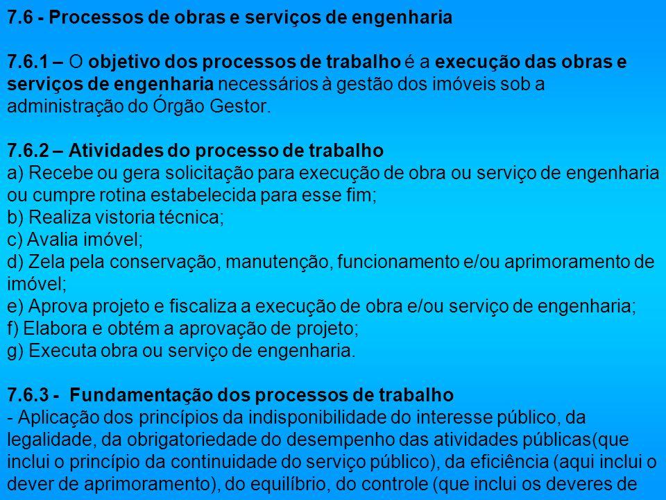 7. 6 - Processos de obras e serviços de engenharia 7. 6