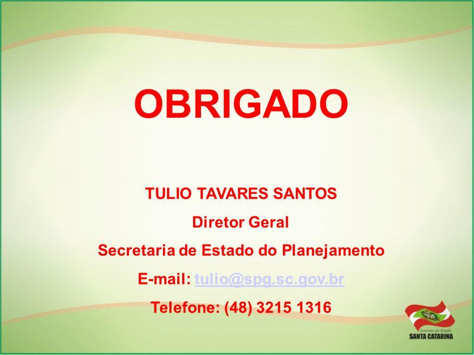 Secretaria de Estado do Planejamento E-mail: tulio@spg.sc.gov.br