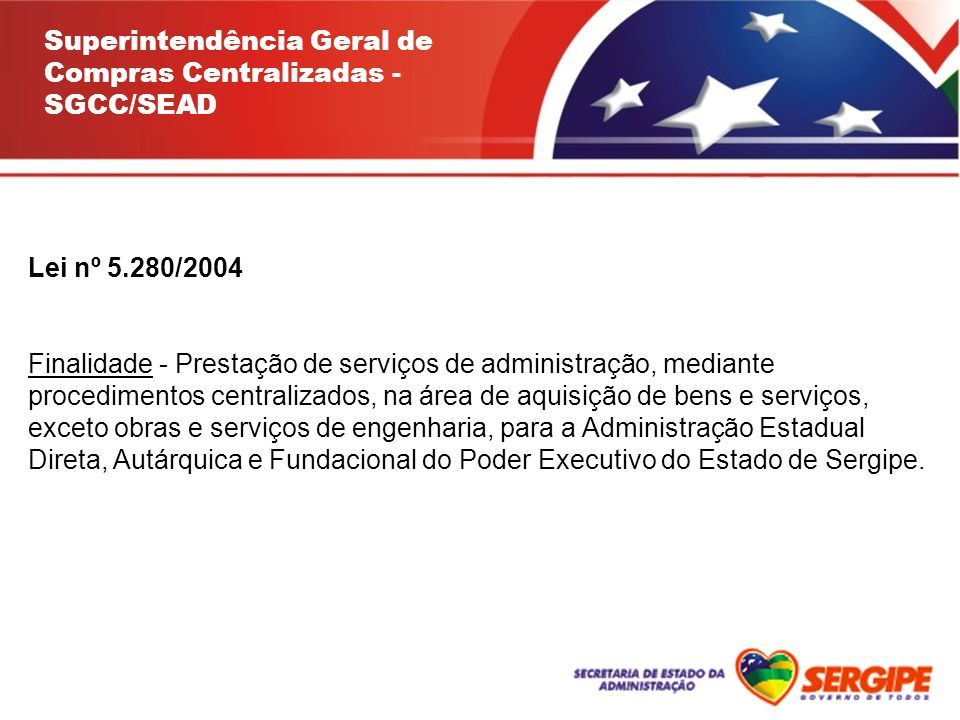 Superintendência Geral de Compras Centralizadas - SGCC/SEAD