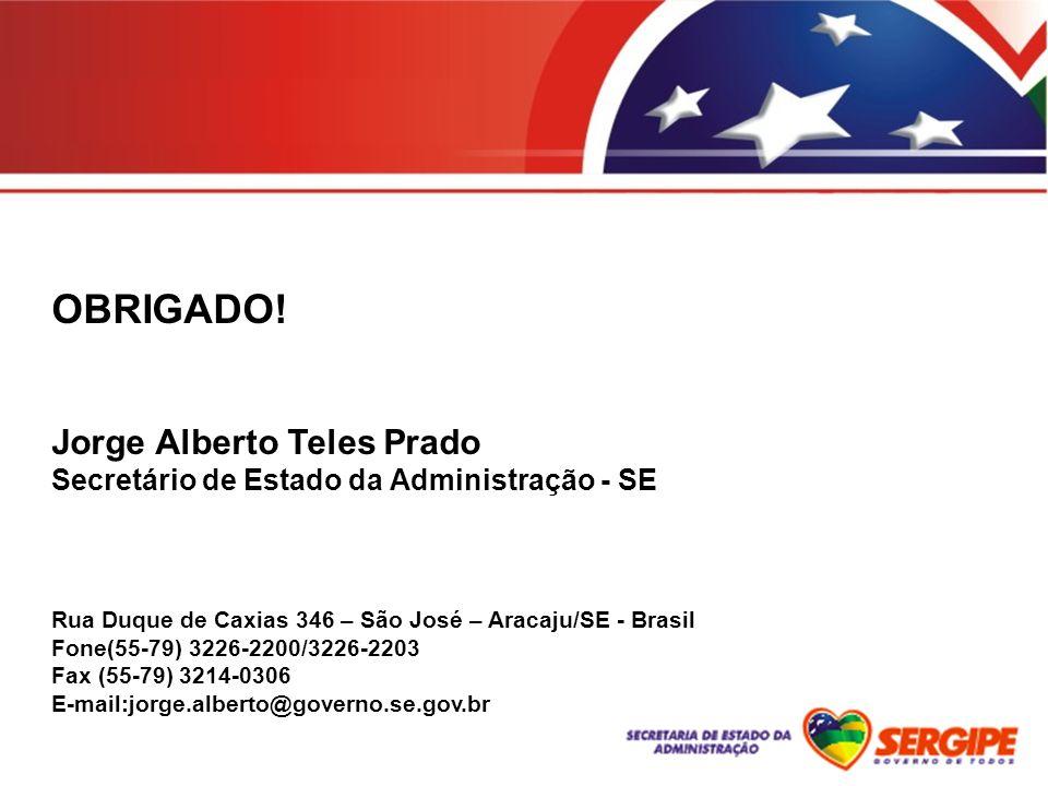 OBRIGADO! Jorge Alberto Teles Prado