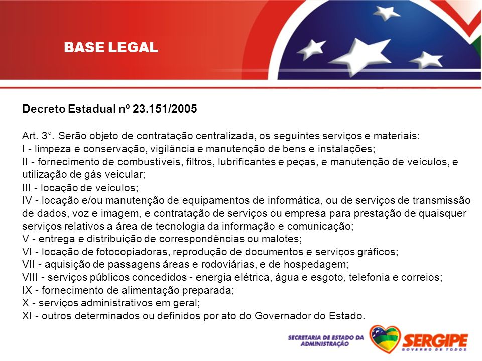 BASE LEGAL Decreto Estadual nº 23.151/2005