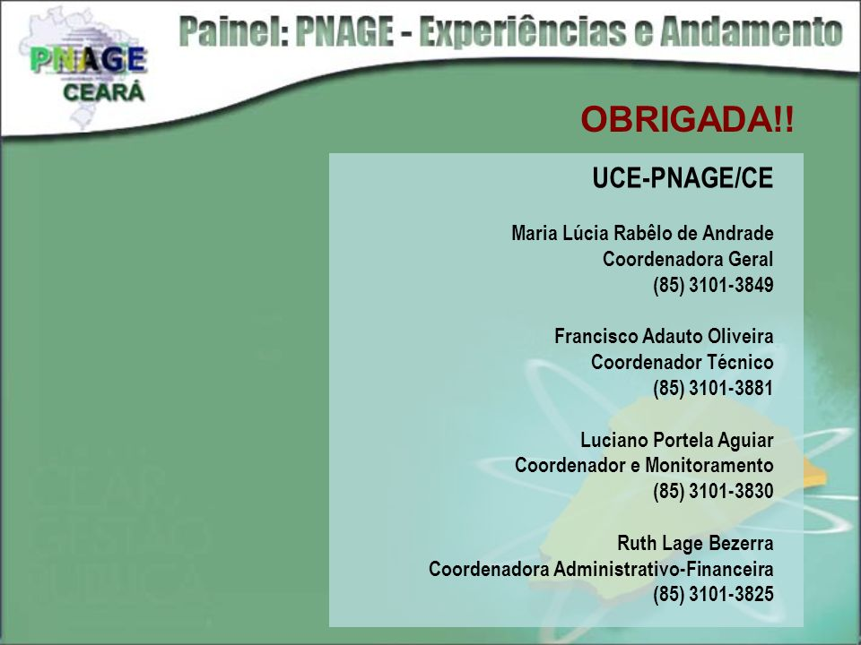 OBRIGADA!! UCE-PNAGE/CE Maria Lúcia Rabêlo de Andrade
