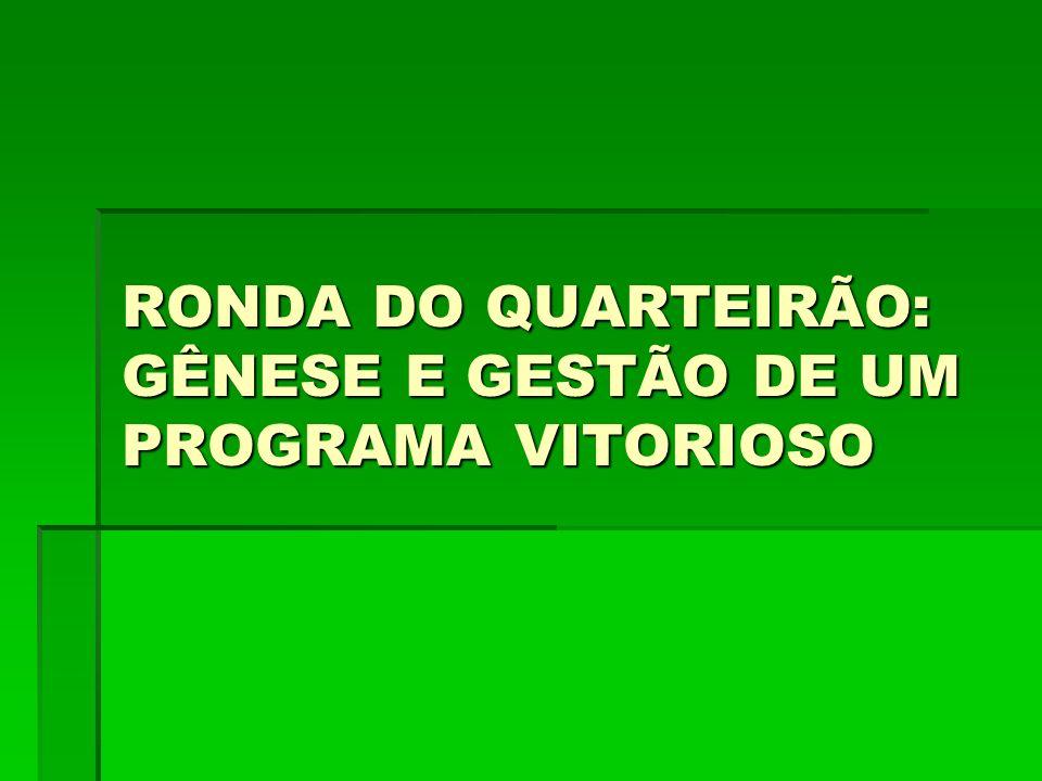 RONDA DO QUARTEIRÃO: GÊNESE E GESTÃO DE UM PROGRAMA VITORIOSO