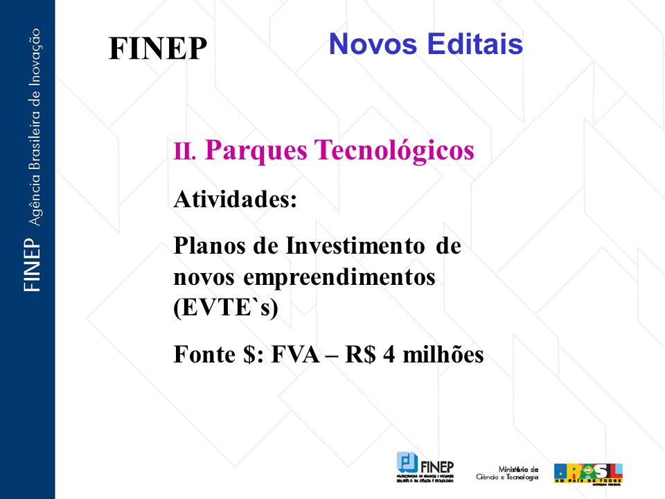 FINEP Novos Editais II. Parques Tecnológicos Atividades: