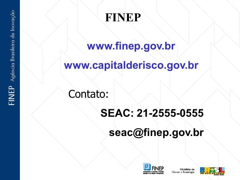 FINEP www.finep.gov.br www.capitalderisco.gov.br Contato: