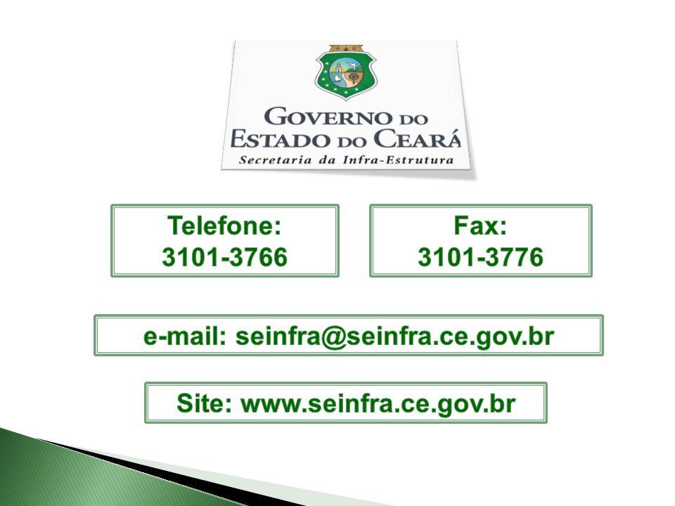 e-mail: seinfra@seinfra.ce.gov.br Site: www.seinfra.ce.gov.br