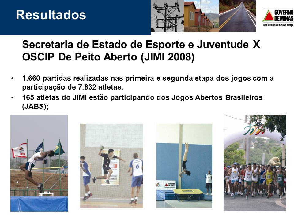 ResultadosSecretaria de Estado de Esporte e Juventude X OSCIP De Peito Aberto (JIMI 2008)