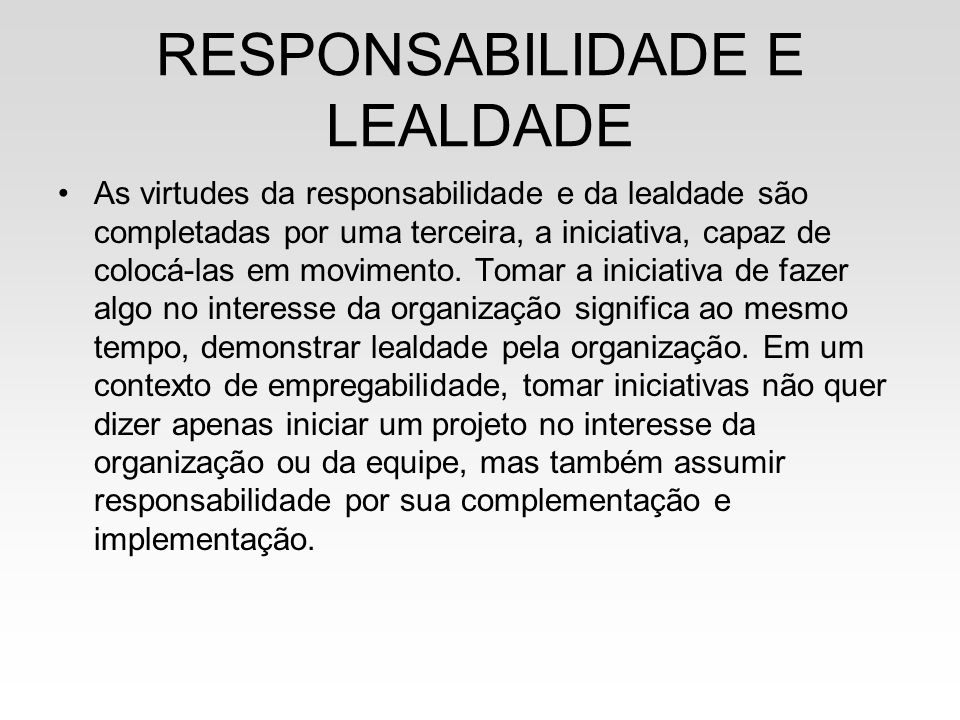 RESPONSABILIDADE E LEALDADE
