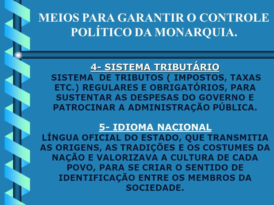 MEIOS PARA GARANTIR O CONTROLE POLÍTICO DA MONARQUIA.